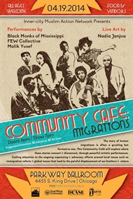 Inner-city Muslim Action Network Presents Community Cafe: Migrations
